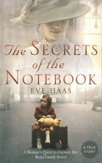 The Secrets of the Notebook, A Woman's Quest to Uncover Her Royal Family Secret