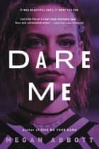Dare Me - A Novel ebook by
