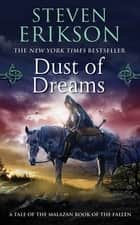 Dust of Dreams ebook by Steven Erikson