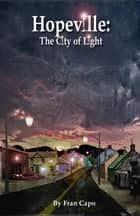 Hopeville: The City of Light ebook by Fran Capo