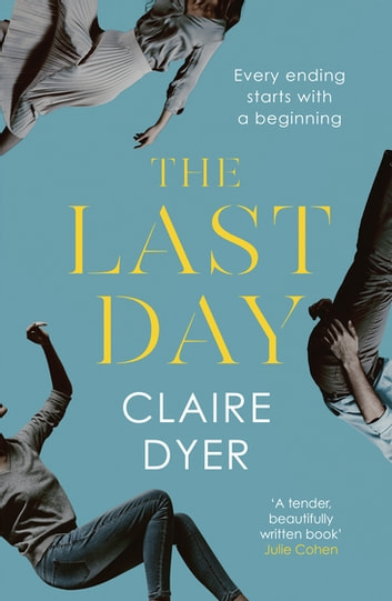 The Last Day - An unforgettable novel about the true meaning of love ebook by Claire Dyer