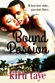 Bound To Passion (Bound Series #3) ebook by Kiru Taye