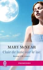 Revivre à Butternut (Tome 3) - Clair de lune sur le lac ebook by Mary McNear, Sophie Dalle