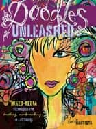 Doodles Unleashed - Mixed-Media Techniques for Doodling, Mark-Making & Lettering ebook by Traci Bautista