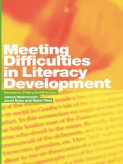 Meeting Difficulties in Literacy Development - Research, Policy and Practice ebook by Gavin Reid,Janet Soler,Janice Wearmouth