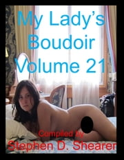 My Lady's Boudoir Volume 21 ebook by Stephen Shearer