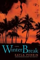 Winter Break ebook by Kayla Perrin