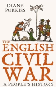 The English Civil War: A People's History (Text Only) ebook by Diane Purkiss