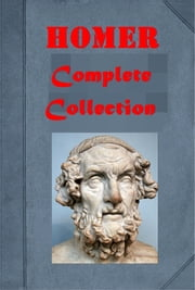 Homer Complete Collection Anthologies ebook by Homer