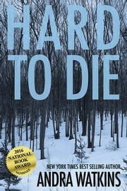 Hard to Die ebook by Andra Watkins