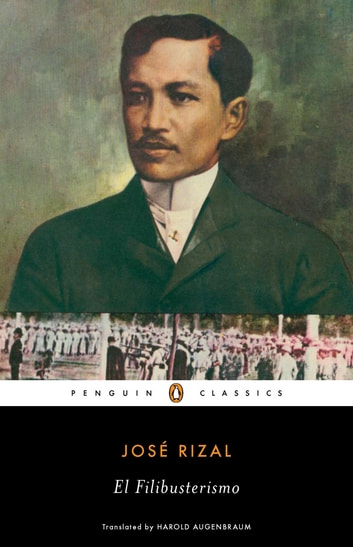 El Filibusterismo ebook by Jose Rizal,Harold Augenbraum