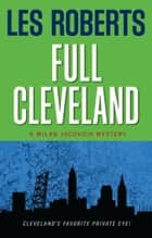 Full Cleveland: A Milan Jacovich Mystery (#2) ebook by Les Roberts