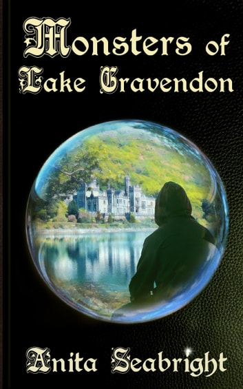 Monsters of Lake Gravendon ebook by Anita Seabright
