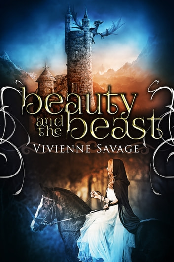 Beauty and the Beast - An Adult Fairytale Romance ebook by Vivienne Savage