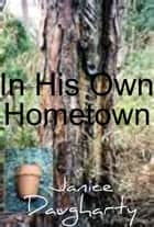 In His Own Hometown ebook by Janice Daugharty