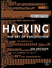 Hacking: The Art of Exploitation, 2nd Edition ebook by Jon Erickson