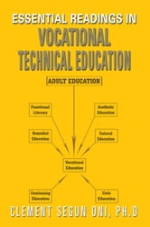Essential Readings in Vocational Technical Education ebook by Clement Segun Oni