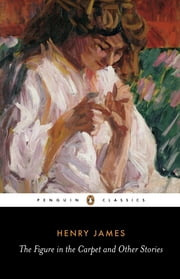 The Figure in the Carpet and Other Stories ebook by Henry James,Frank Kermode