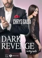 Dark Revenge L'intégrale eBook by Chrys Galia