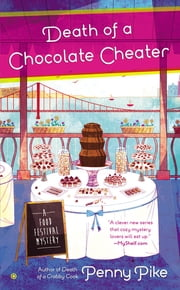 Death of a Chocolate Cheater - A Food Festival Mystery ebook by Penny Pike
