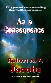 As A Consequence ebook by Robert A.V. Jacobs