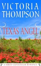Texas Angel ebook by Victoria Thompson
