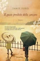 Il gusto proibito dello zenzero ebook by Jamie Ford