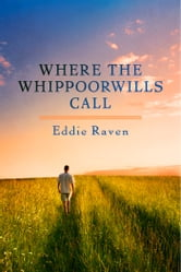 Where The Whippoorwills Call ebook by Eddie Raven