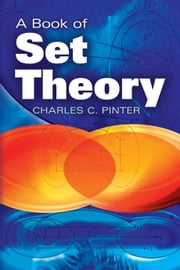 A Book of Set Theory ebook by Charles C Pinter