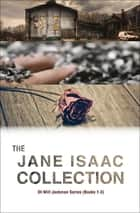 The Jane Isaac Collection ebook by Jane Isaac