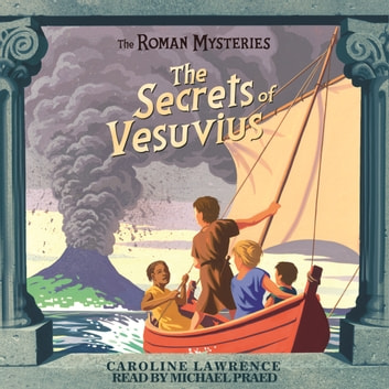 The Secrets of Vesuvius - Book 2 audiobook by Caroline Lawrence