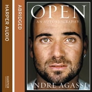Open: An Autobiography audiobook by Andre Agassi