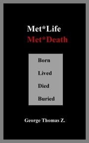 Met Life, Met Death ebook by George Thomas Z.