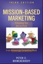 Mission-Based Marketing ebook by Peter C. Brinckerhoff