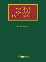 Marine Cargo Insurance ebook by John Dunt