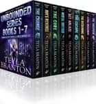 Complete Unbounded Series Books 1-7 - Comprised of 6 Novels and 3 Novellas ebook by Teyla Branton