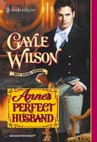Anne's Perfect Husband ebook by Gayle Wilson