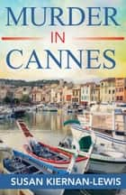 Murder in Cannes ebook by Susan Kiernan-Lewis