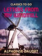 Letters from my Windmill ebook by Alphonse Daudet