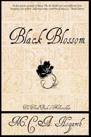 Black Blossom - The Books of Kherishdar, #3 ebook by M.C.A. Hogarth