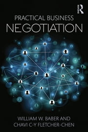 Practical Business Negotiation ebook by William W. Baber,Chavi C-Y Fletcher-Chen