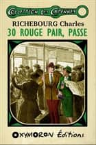 30 rouge pair, passe ebook by Charles Richebourg