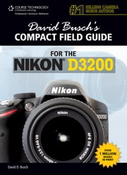David Busch's Compact Field Guide for the Nikon D3200 ebook by David D. Busch