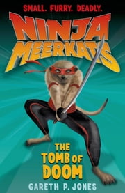 Ninja Meerkats (#5): The Tomb of Doom ebook by Luke Finlayson,Gareth P. Jones