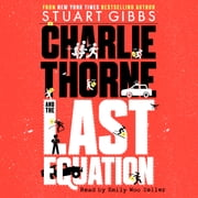Charlie Thorne and the Last Equation audiobook by Stuart Gibbs