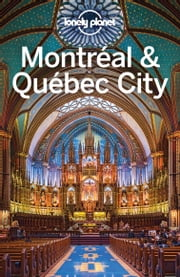 Lonely Planet Montreal & Quebec City ebook by Lonely Planet,Regis St Louis,Gregor Clark
