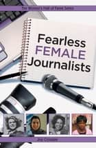 Fearless Female Journalists ebook by