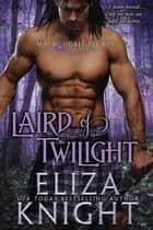 Laird of Twilight - MacDougall Legacy, #2 eBook by Eliza Knight