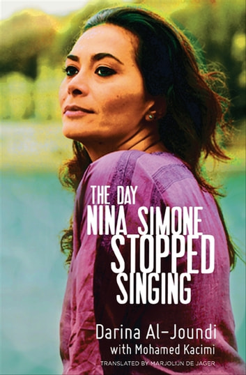 The Day Nina Simone Stopped Singing ebook by Darina Al-Joundi,Mohamed Kacimi