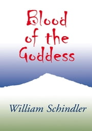 Blood of the Goddess ebook by William Schindler